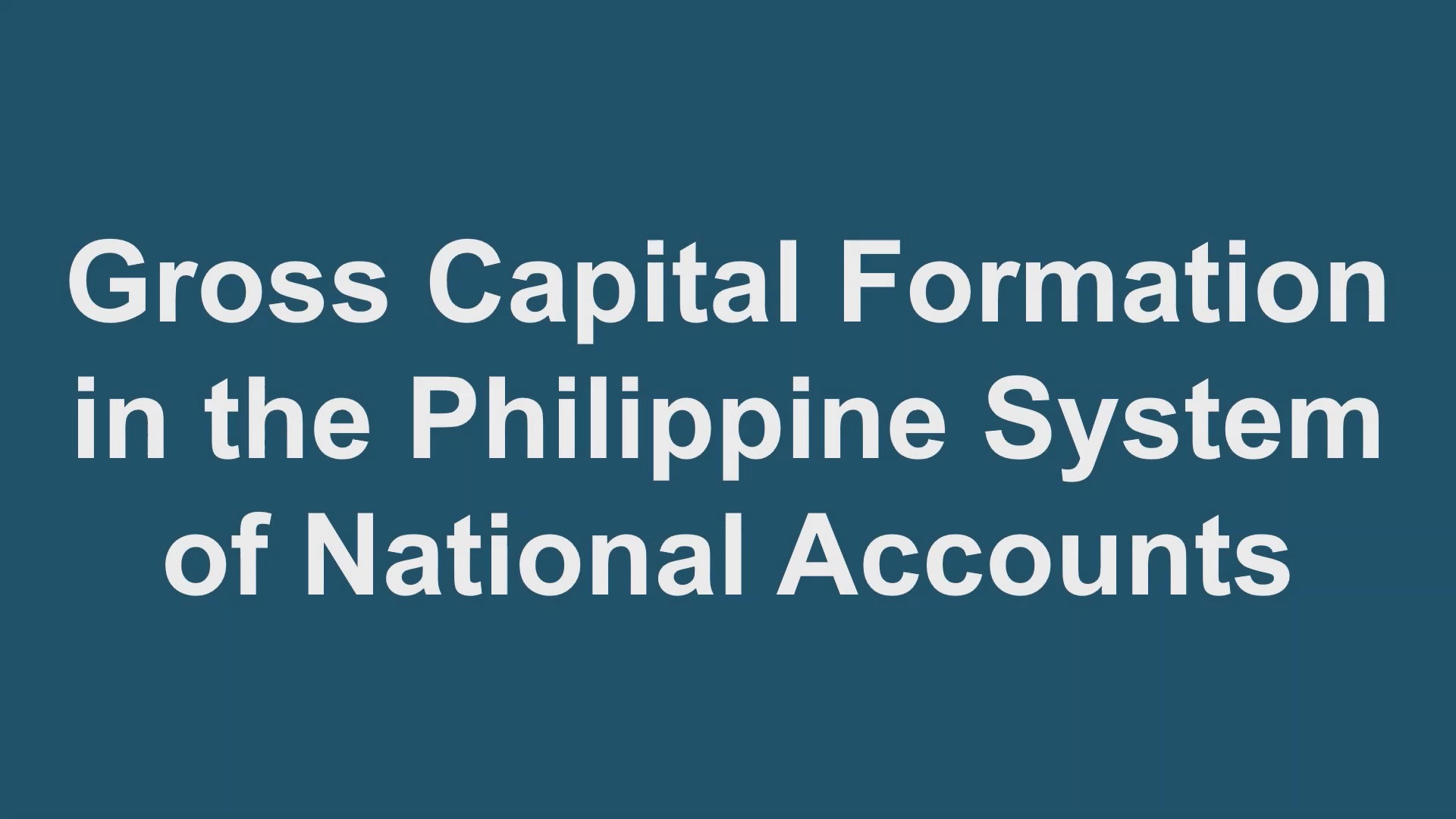 Gross Capital Formation in the Philippine System of National Accounts