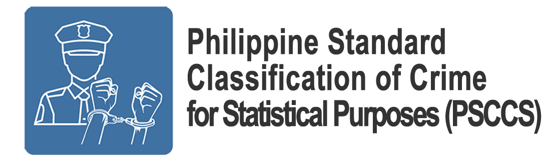 Philippine Standard Classification of Crime for Statistical Purposes (PSCCS)